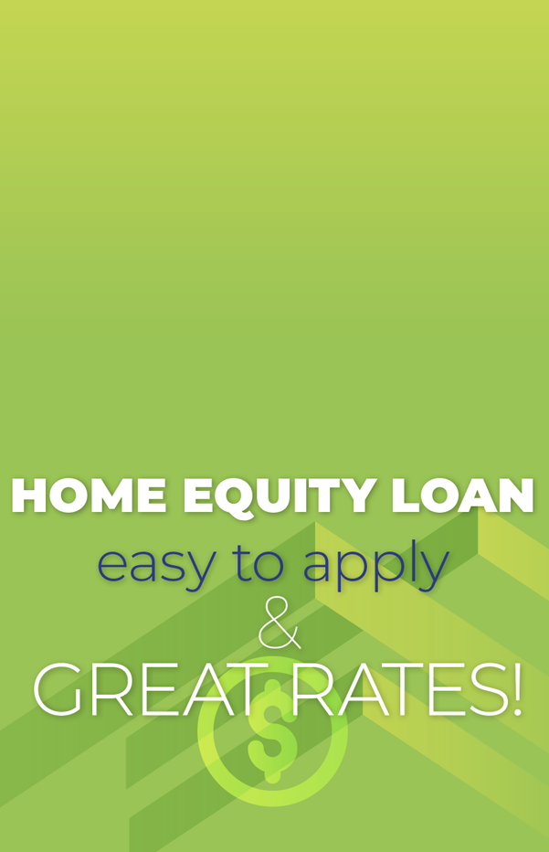 Home Equity Loan; Easy to Apply and GREAT RATES!