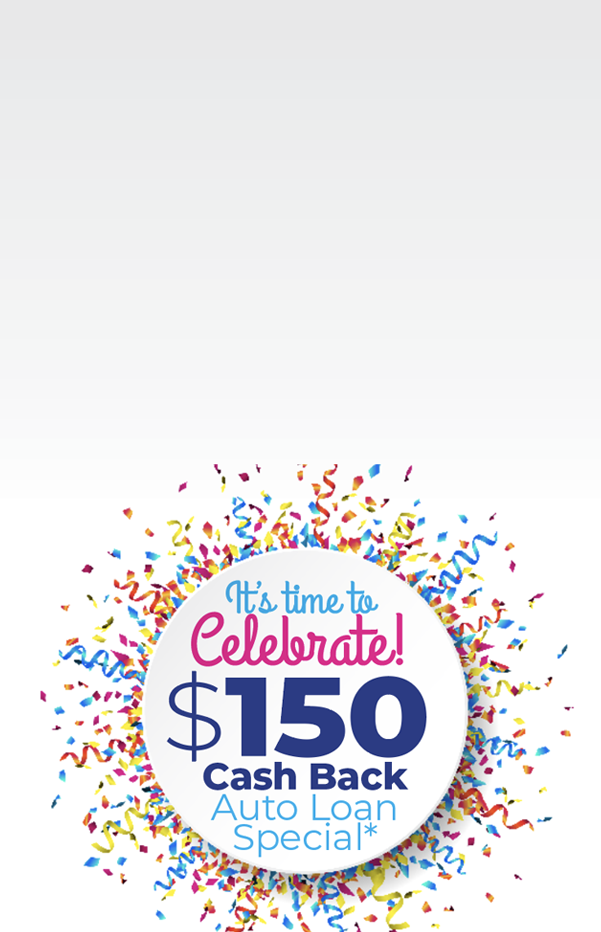 It's time to celebrate $150 Cash Back Auto Loan Special on top of car pictures